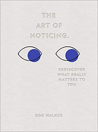 Cover of the book 'the art of noticing' by Rob Walker